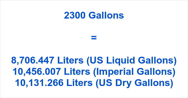 2300 Gallons to Liters